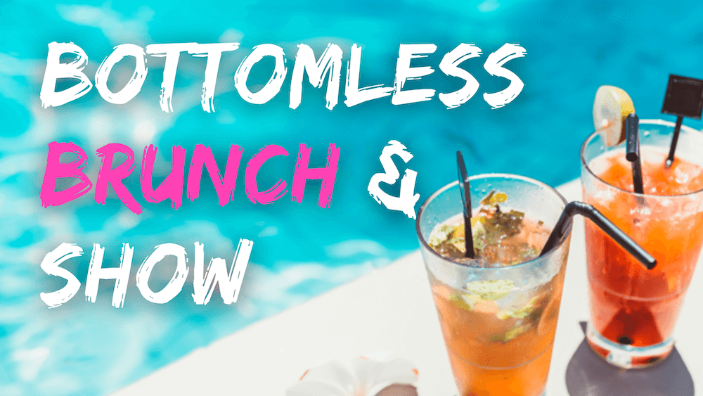 Bottomless Brunch & Show